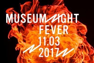 Museum Night Fever 11.03.2017 geschreven op vuur
