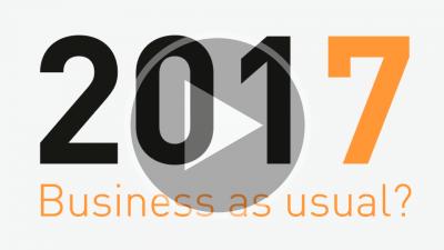 2017: Business as usual? Video: www.youtube.com/watch?v=eAA-9c3etuY