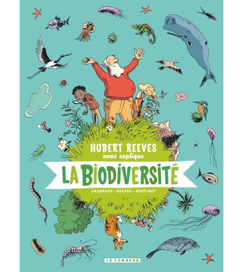 """couverture de la BD """"Hubert Reeves vous explique : La biodiversité"""" (copyright : Le Lombard)"""