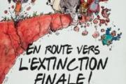 En route vers l'extinction finale!